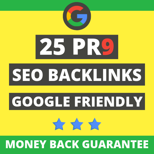 25 PR9 SEO Backlinks Google Friendly High Quality Domain Authority 90+ Manually