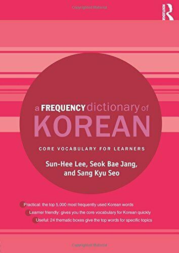 A FREQUENCY DICTIONARY OF KOREAN: CORE VOCABULARY FOR LEARNERS By Seok Bae NEW