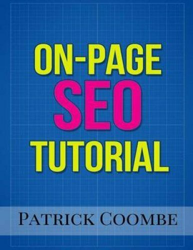 An On-Page Seo Tutorial by MR Patrick Coombe 9780692599143 (Paperback, 2015)