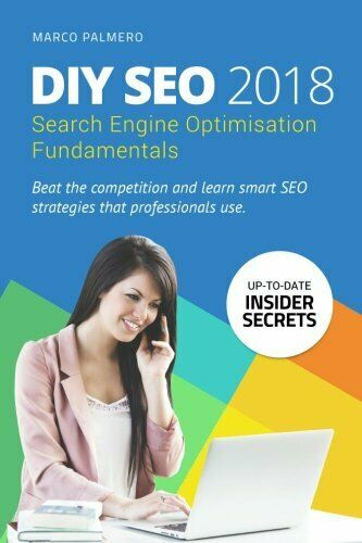 DIY SEO 2018: SEARCH ENGINE OPTIMISATION FUNDAMENTALS (SEARCH By Marco