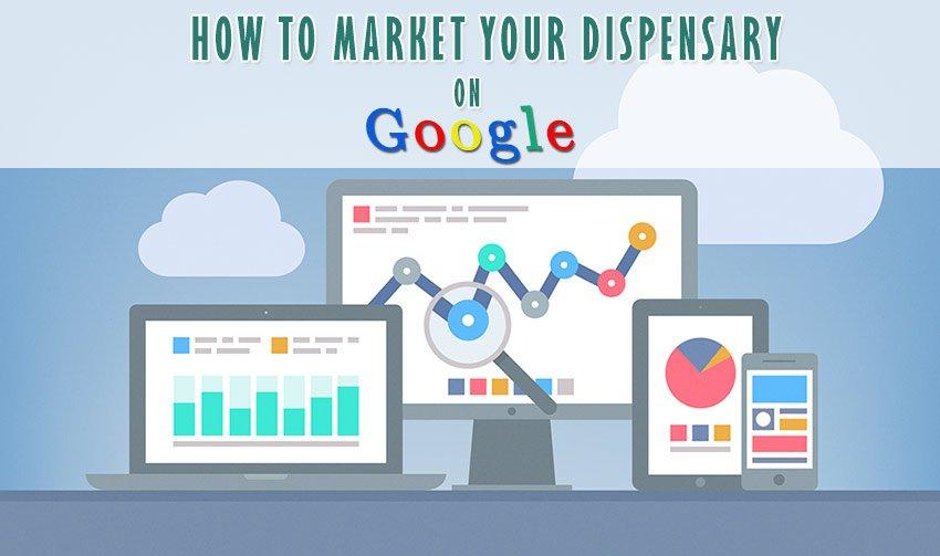 Marketing Your Dispensary on Google