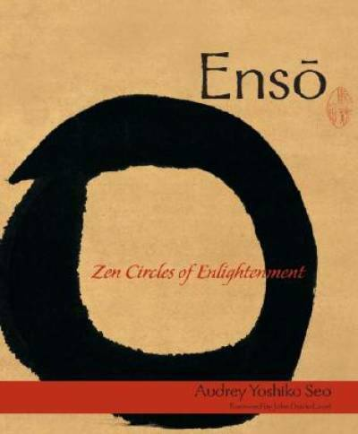 Enso: Zen Circles of Enlightenment by Seo, Audrey Yoshiko