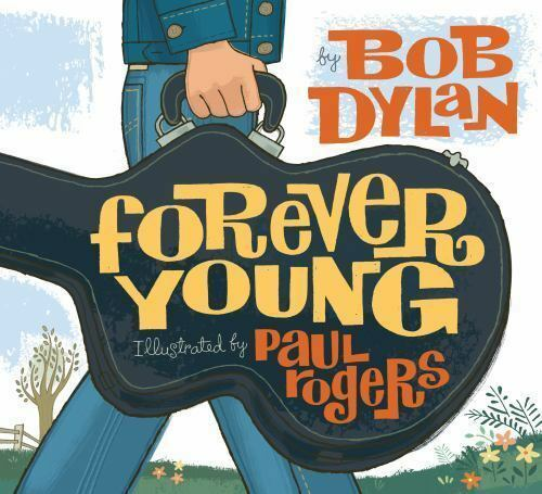 Forever Young by Bob Dylan (2008, Picture Book)