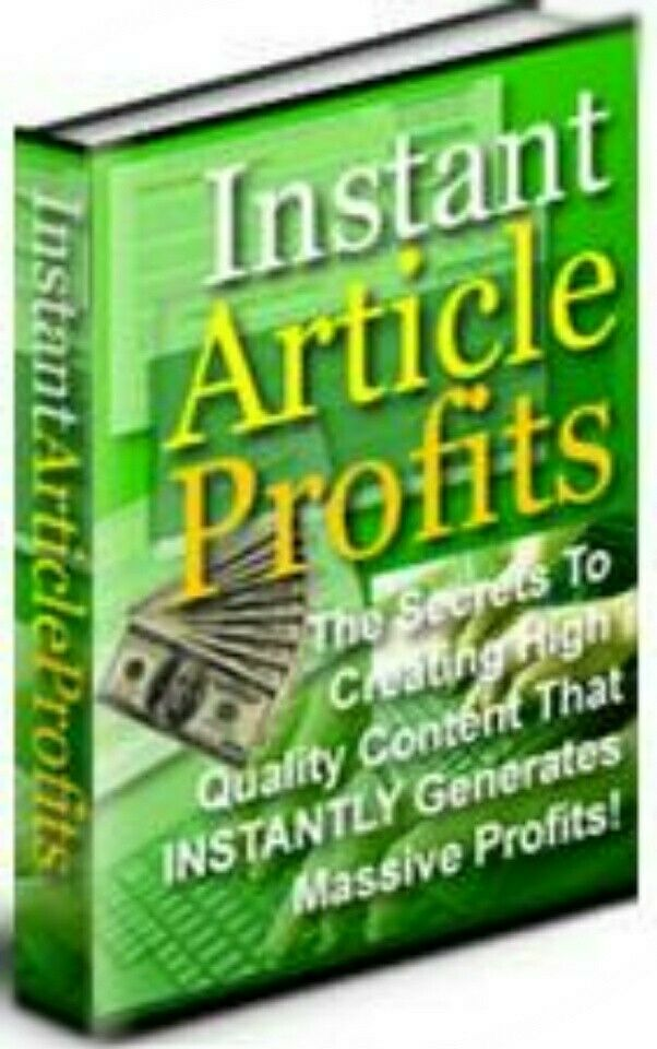 Instant Article Profits - Secrets To Creating Quality Content That Makes Sales!