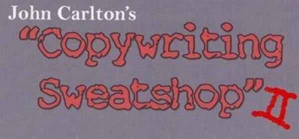John Carlton - Copywriting Sweatshop II [Copywriting Speaker Video Tutorials]