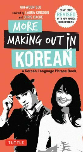 Making Out Bks.: More Making Out in Korean : Revised Edition (Korean...