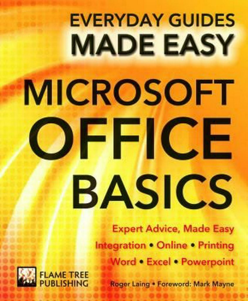 Microsoft Office Basics: Expert Advice, Made Easy by James Stables (English) Pap
