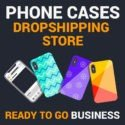 Phone Cases Dropshipping Store - Turnkey Business For Sale