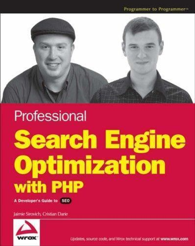 Professional Search Engine Optimization with PHP: A Developer's Guide to SEO by
