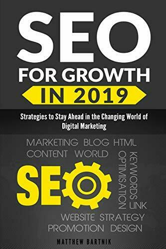 SEO for Growth in 2019: Strategies to Stay Ahead in the Changing World of Dig…