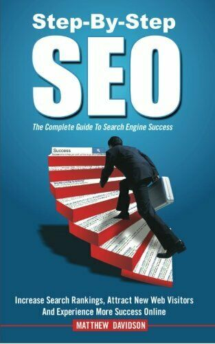 STEP-BY-STEP SEO: COMPLETE GUIDE TO SEARCH ENGINE SUCCESS By Matthew NEW