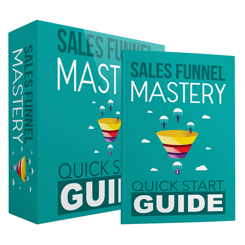 Sales Funnel Mastery Quick Start Guide - The List Building Package