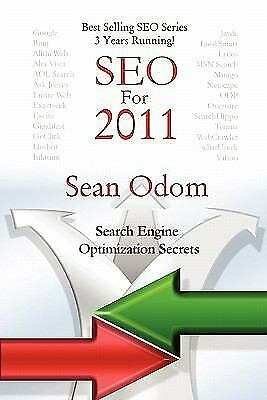 Seo For 2011 : Search Engine Optimization Secrets by Sean Odom