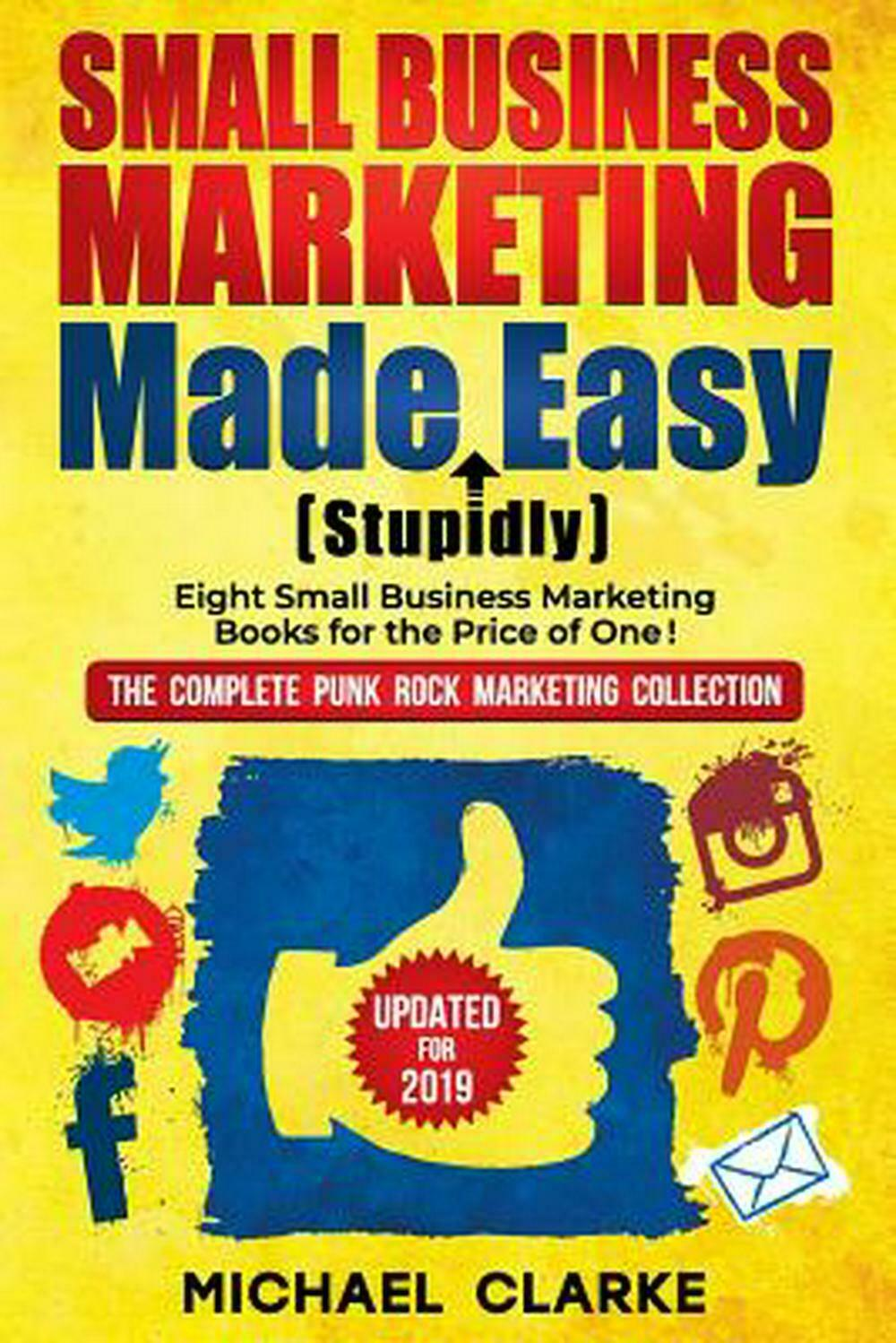 Small Business Marketing Made (Stupidly) Easy by Michael Clarke Paperback Book F