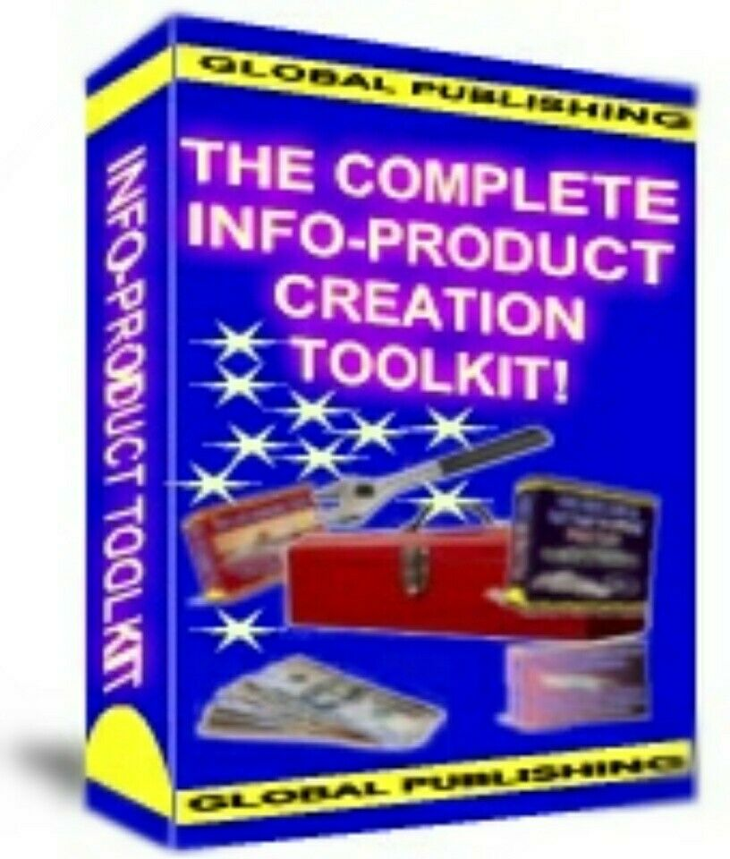 The Complete Info-Product Creation Toolkit: Make Money With Information Products