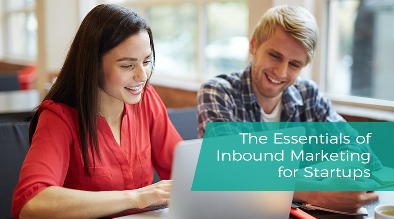 The Essentials of Inbound Marketing for Startups