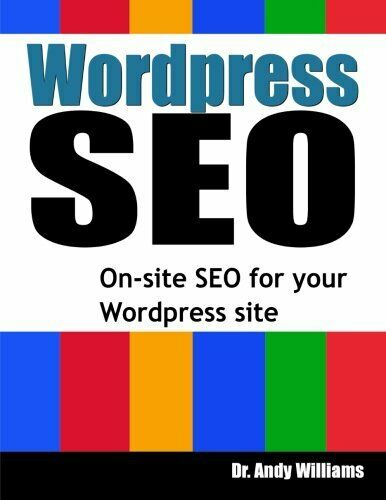 WORDPRESS SEO: ON-PAGE SEO FOR YOUR WORDPRESS SITE By Andy Williams *Excellent*