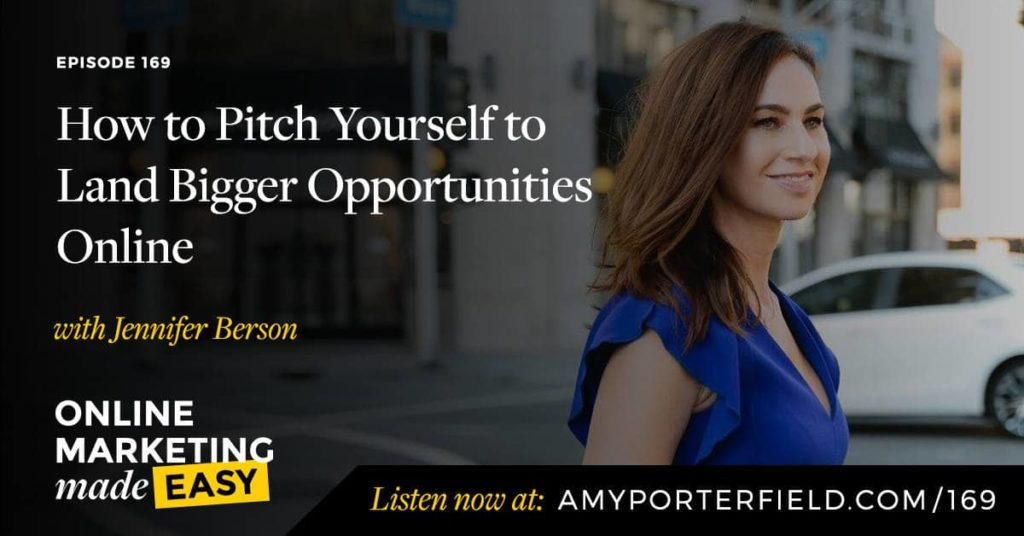 #169: How to Pitch Yourself to Land Bigger Opportunities Online
