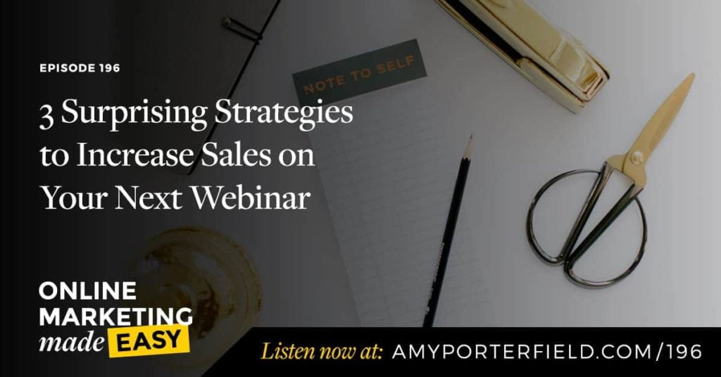 #196: 3 Surprising Strategies to Increase Sales on Your Next Webinar