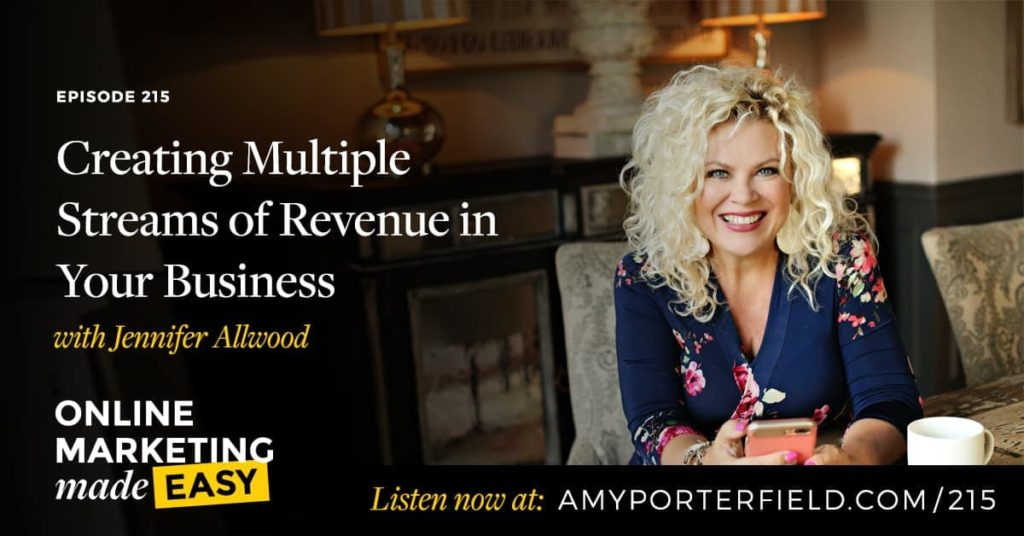 #215: Creating Multiple Streams of Revenue in Your Business with Jennifer Allwood