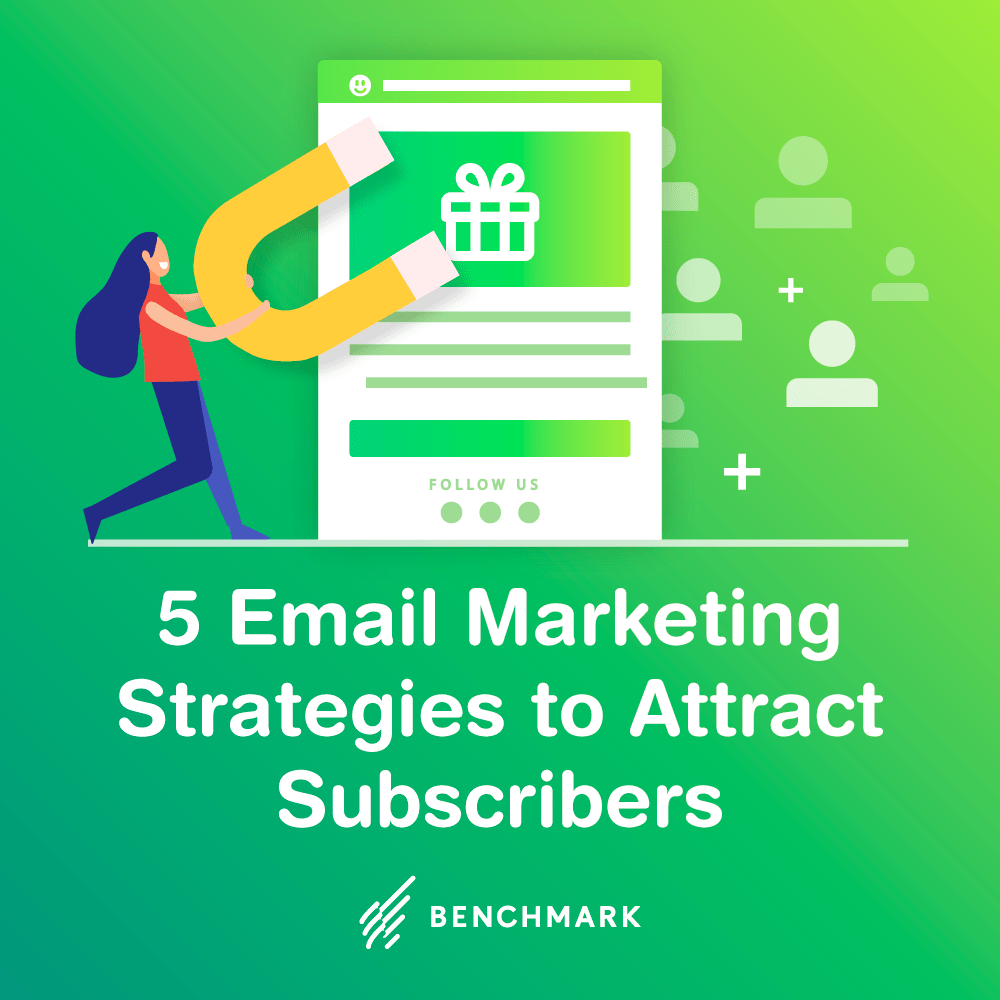 5 Foolproof Strategies to Help You Win More Email Subscribers