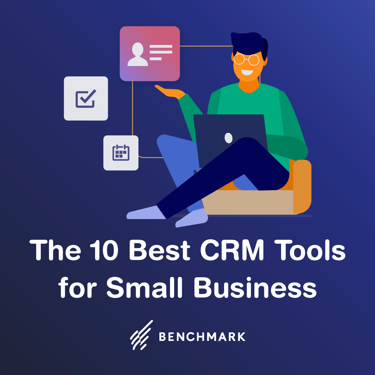 The 10 Best CRM Tools for Small Business