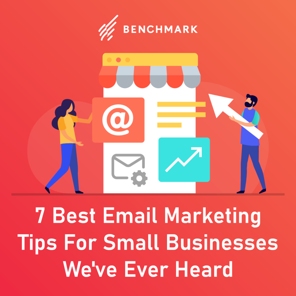 The 7 Best Email Marketing Tips For Small Businesses We've Ever Heard