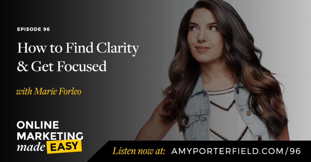 #96: How to Find Clarity & Get Focused with Marie Forleo