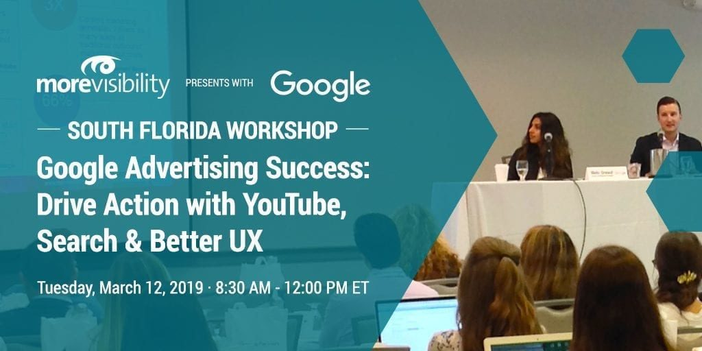 MoreVisibility & Google Workshop Returns to South Florida on March 12