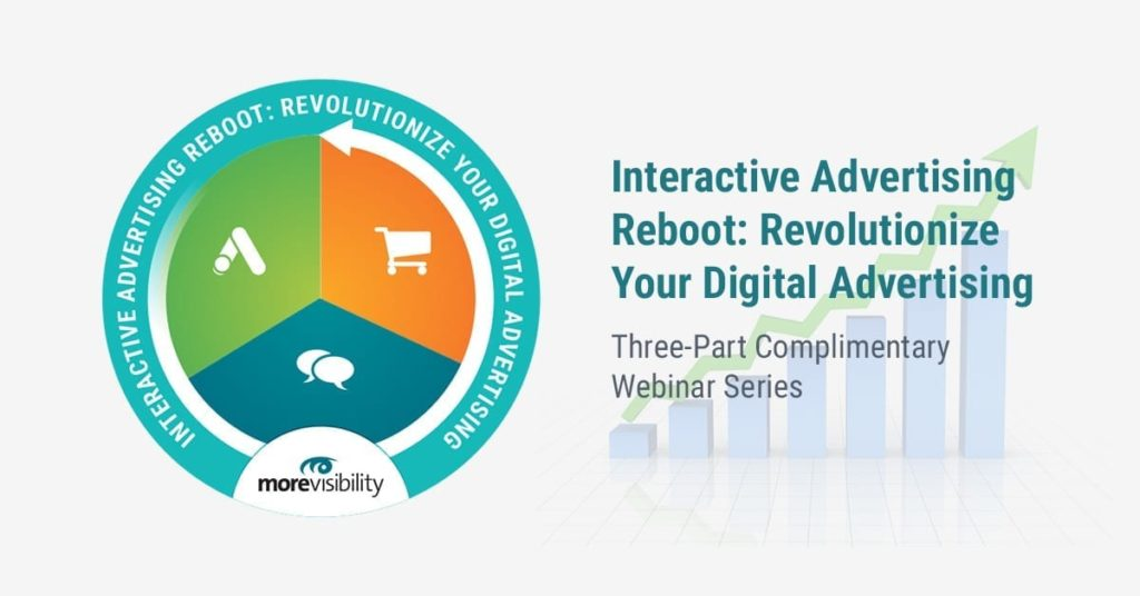 Reboot Your Google Ads & More in This MoreVisibility Webinar Series