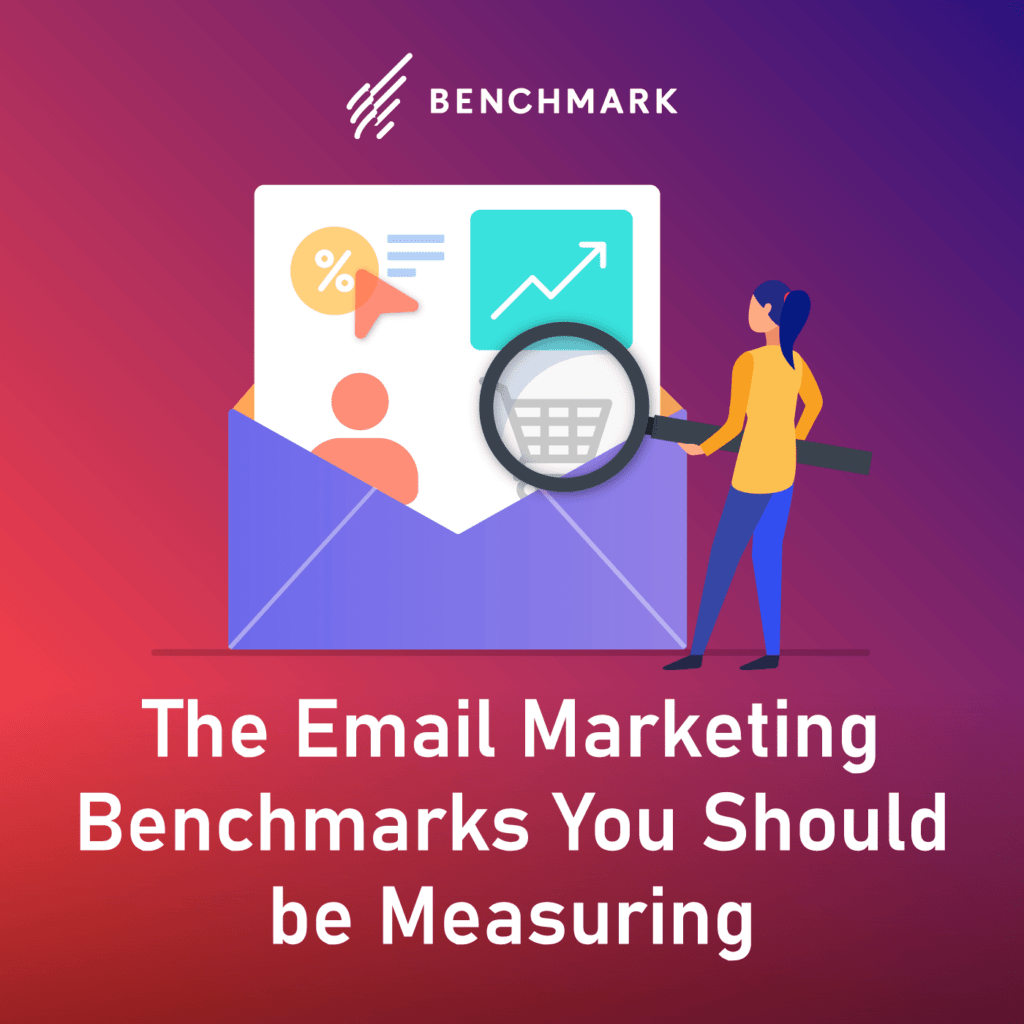 The Email Marketing Benchmarks You Should be Measuring