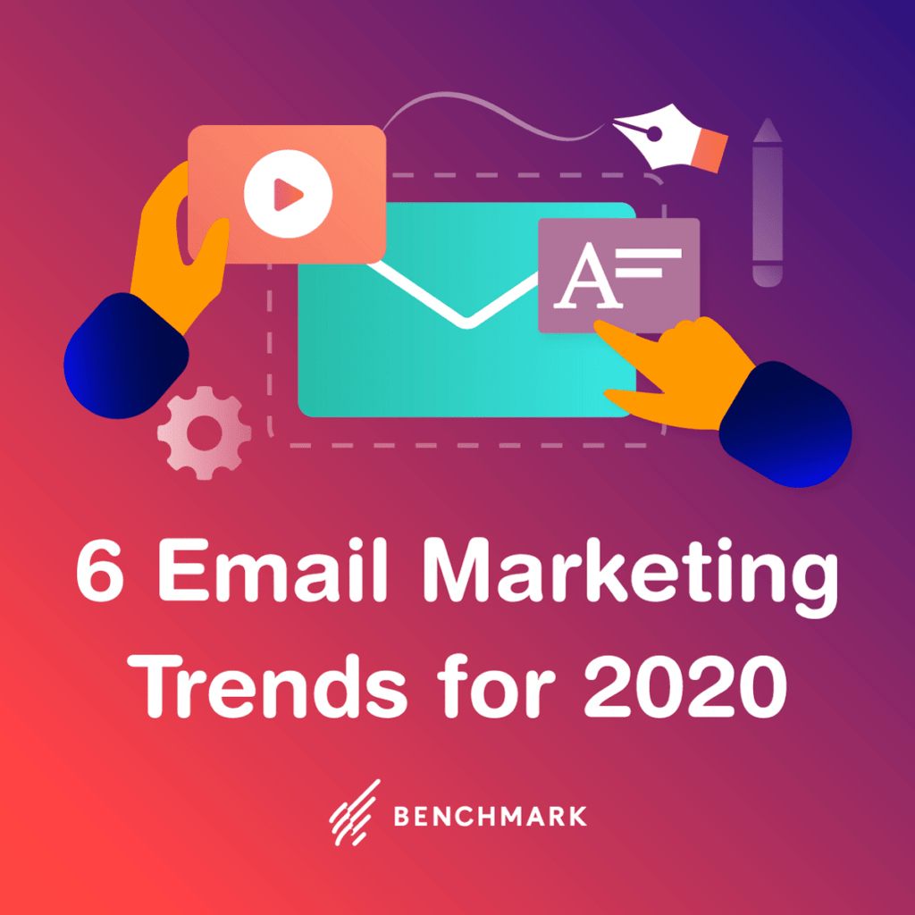 6 Email Marketing Trends for 2020