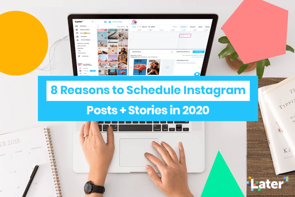 8 Reasons Why You Should Schedule Instagram Posts + Stories in 2020