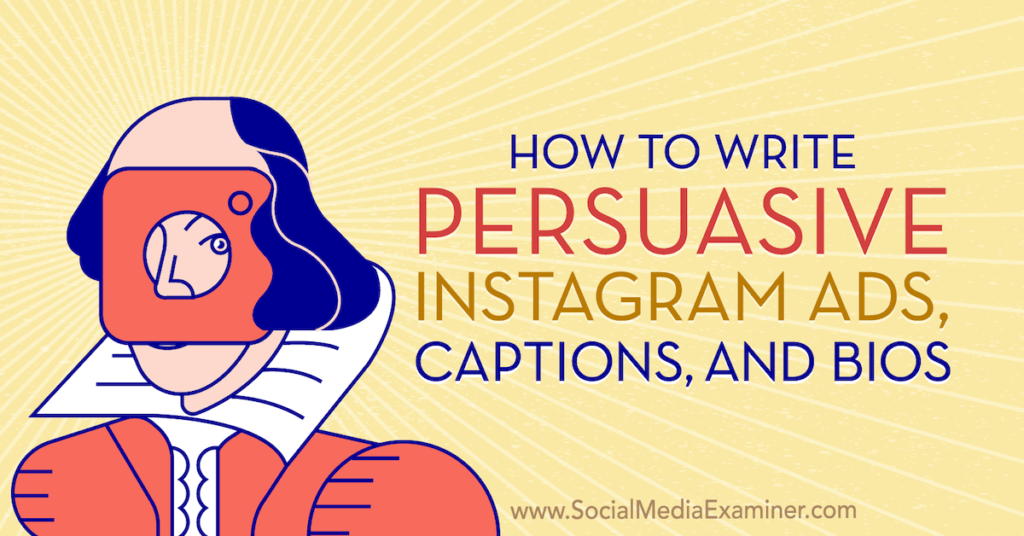 How to Write Persuasive Instagram Ads, Captions, and Bios : Social Media Examiner