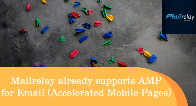 Mailrelay already supports AMP for Email (Accelerated Mobile Pages)