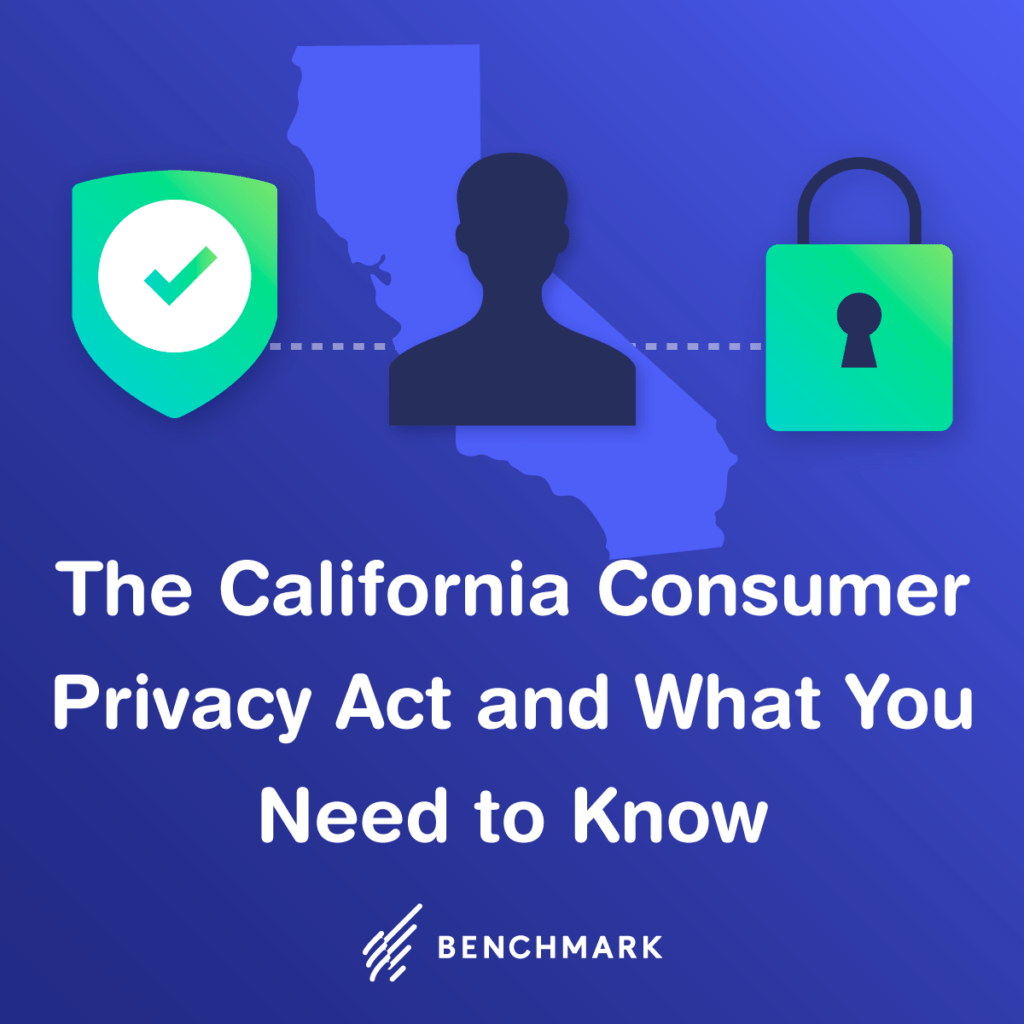 The California Consumer Privacy Act and What You Need to Know