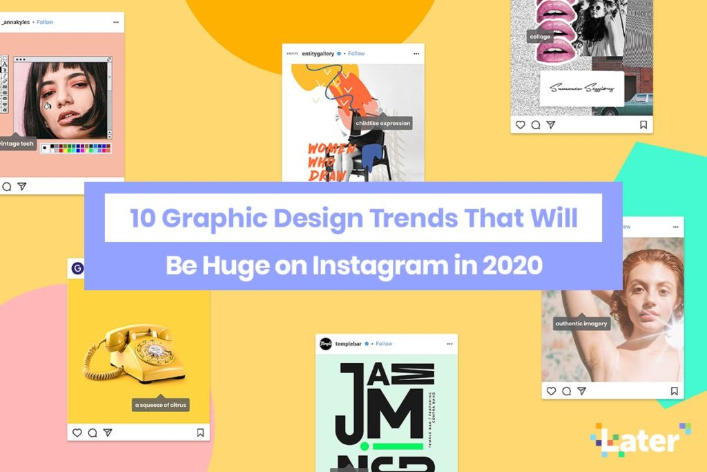 10 Graphic Design Trends That Will Be Huge on Instagram in 2020