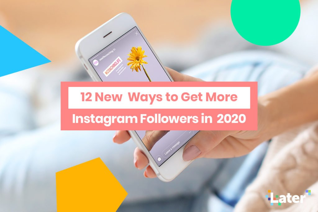 12 New Ways to Get More Instagram Followers in 2020