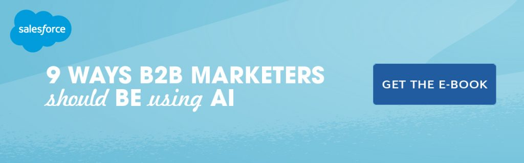 3 Ways Artificial Intelligence Makes B2B Marketing More Efficient