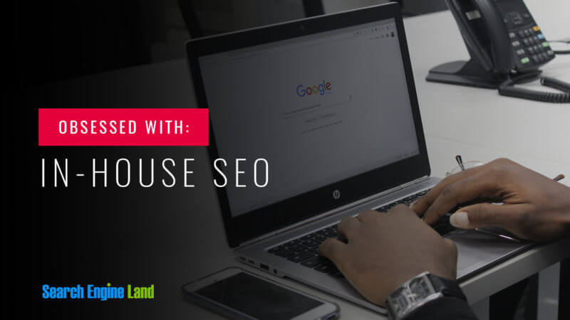 obsessed with in-house SEO