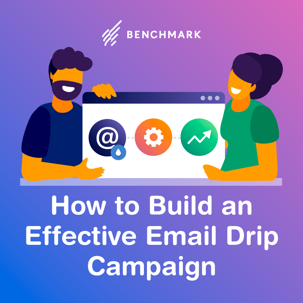 How to Build an Effective Email Drip Campaign