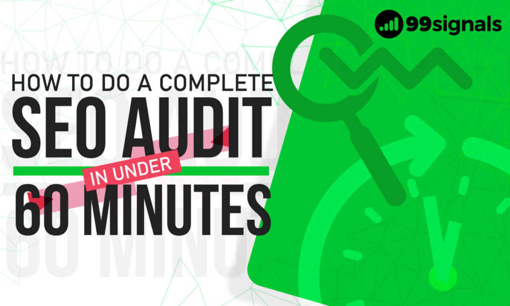 How to Do a Complete SEO Audit in Under 60 Minutes