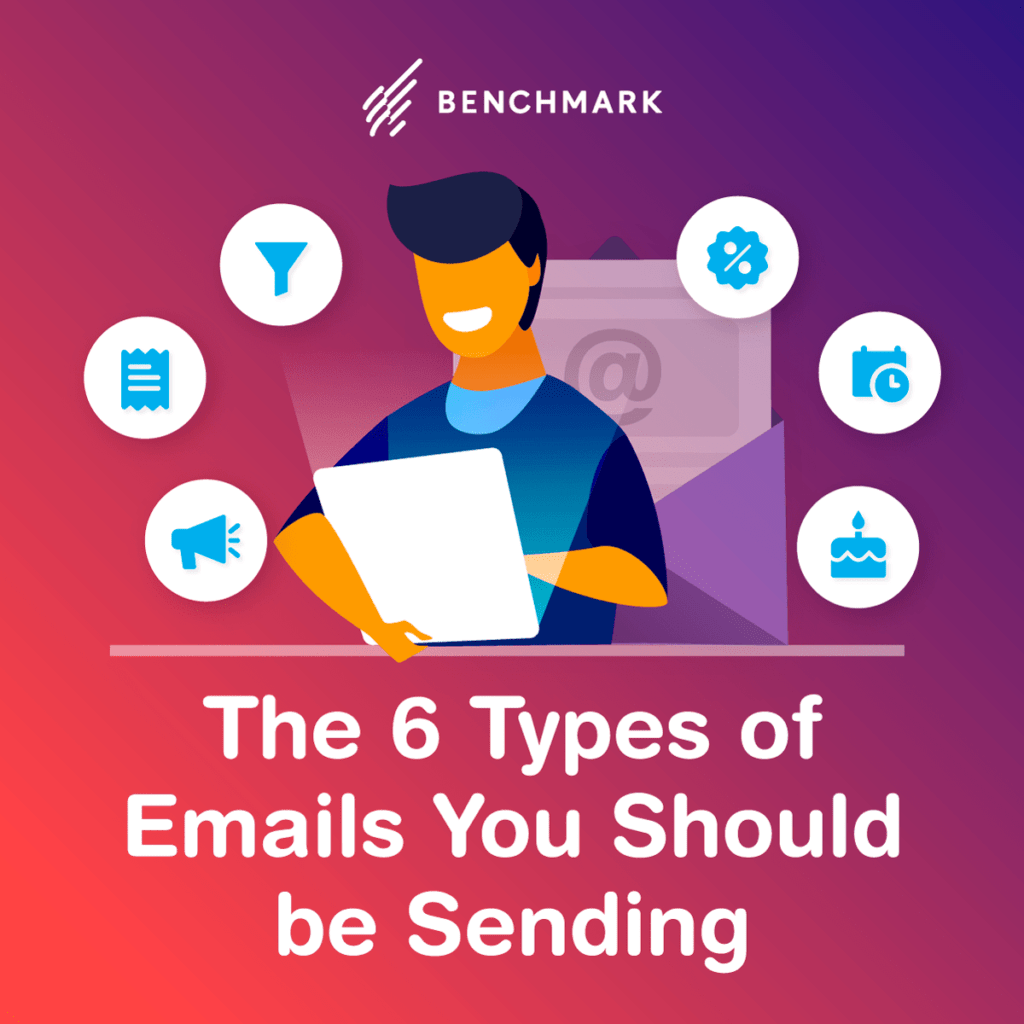 The 6 Types of Emails You Should Be Sending