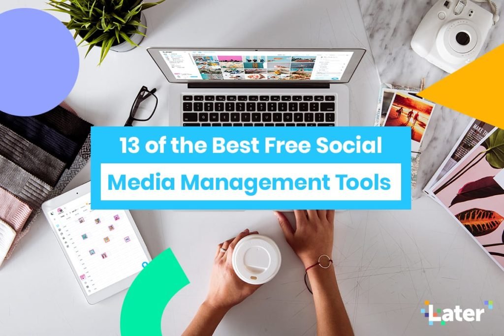 13 of the Best Free Social Media Management Tools