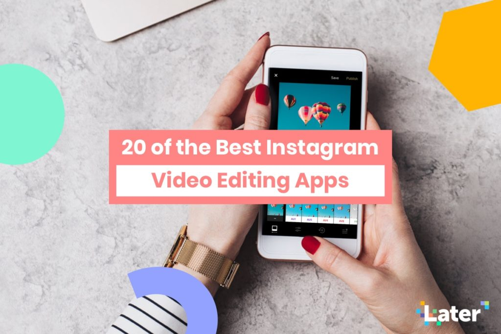 20 of the Best Mobile Video Editing Apps in 2020