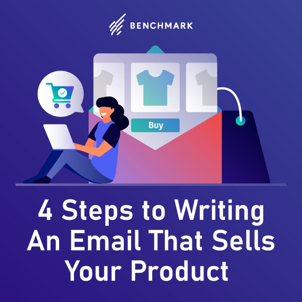 4 Steps to Writing An Email That Sells Your Product