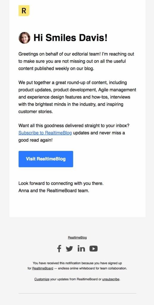 Change your engagement approach to combat low email marketing engagement rates. Realtime does this well by checking in with their subscribers, as this email example shows.
