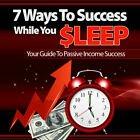 7Ways to Success While You Sleep
