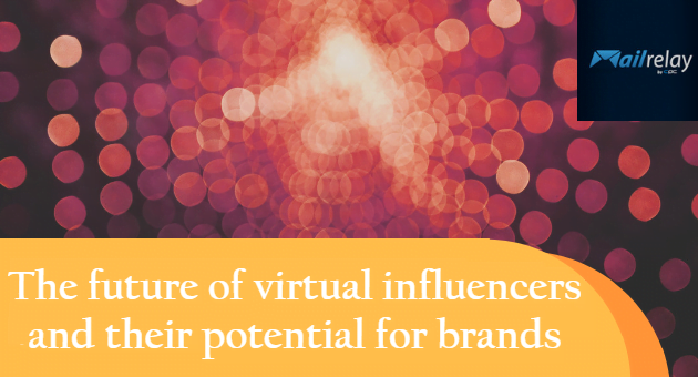 The future of virtual influencers and their potential for brands