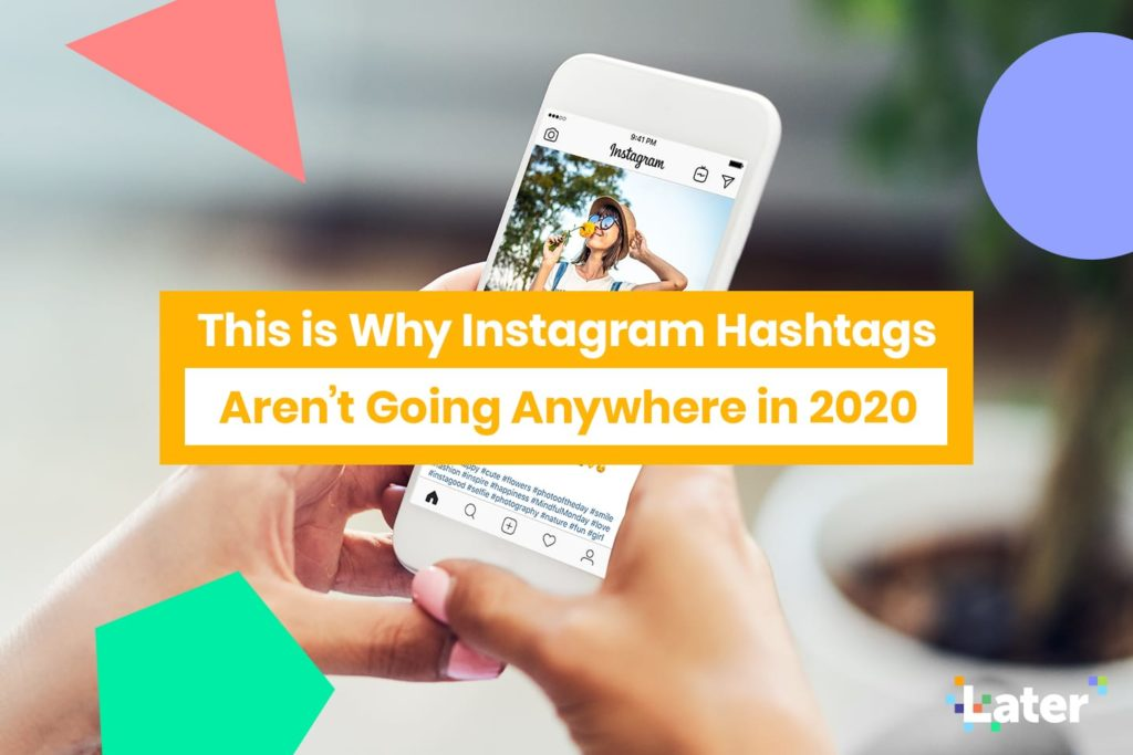 This is Why Instagram Hashtags Aren't Going Anywhere in 2020